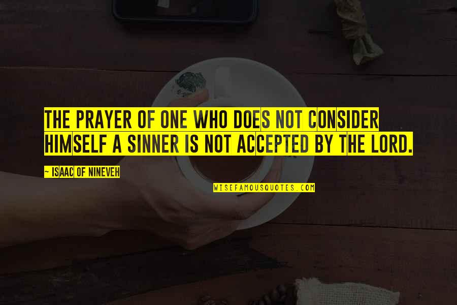 Inspirational Non Religious Quotes By Isaac Of Nineveh: The prayer of one who does not consider