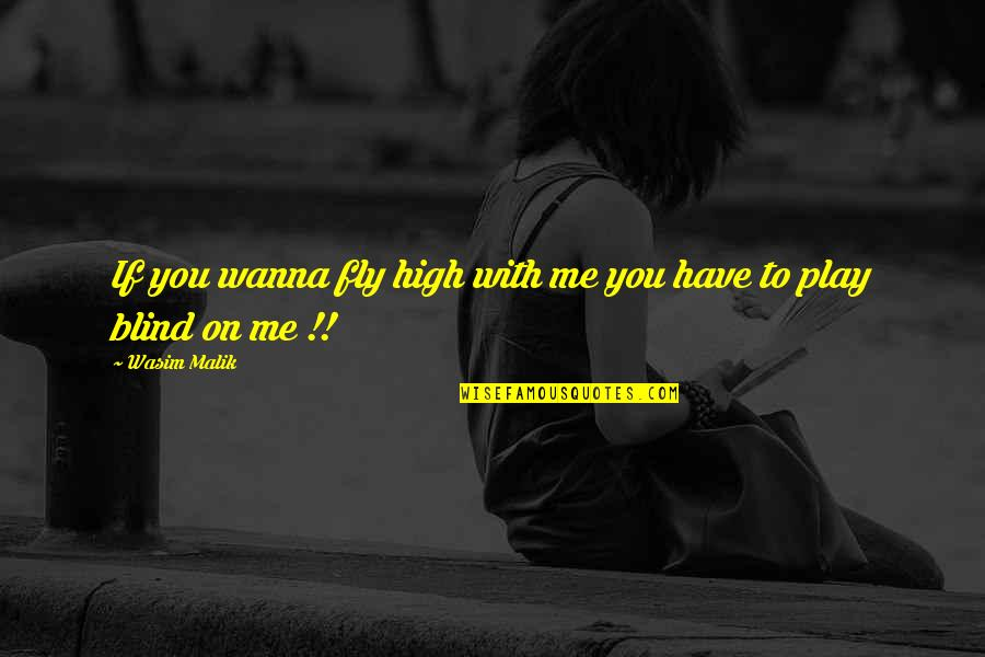 Inspirational Romanian Quotes By Wasim Malik: If you wanna fly high with me you