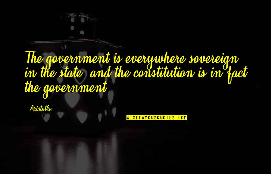 Inspirational Running Life Quotes By Aristotle.: The government is everywhere sovereign in the state,