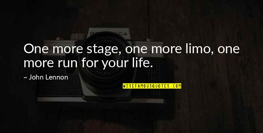 Inspirational Running Life Quotes By John Lennon: One more stage, one more limo, one more