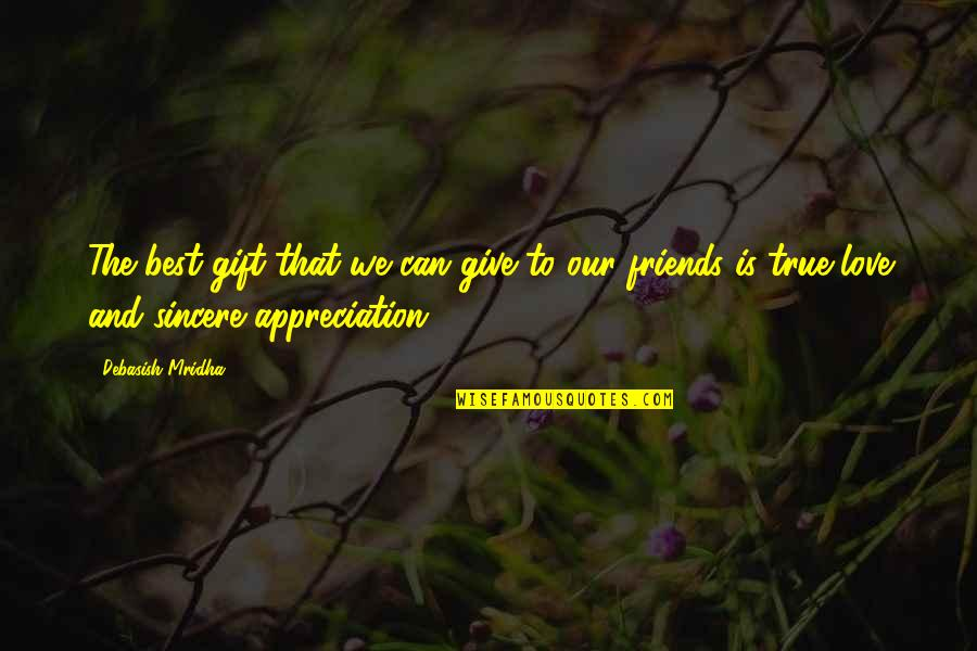 Inspirational True Quotes By Debasish Mridha: The best gift that we can give to