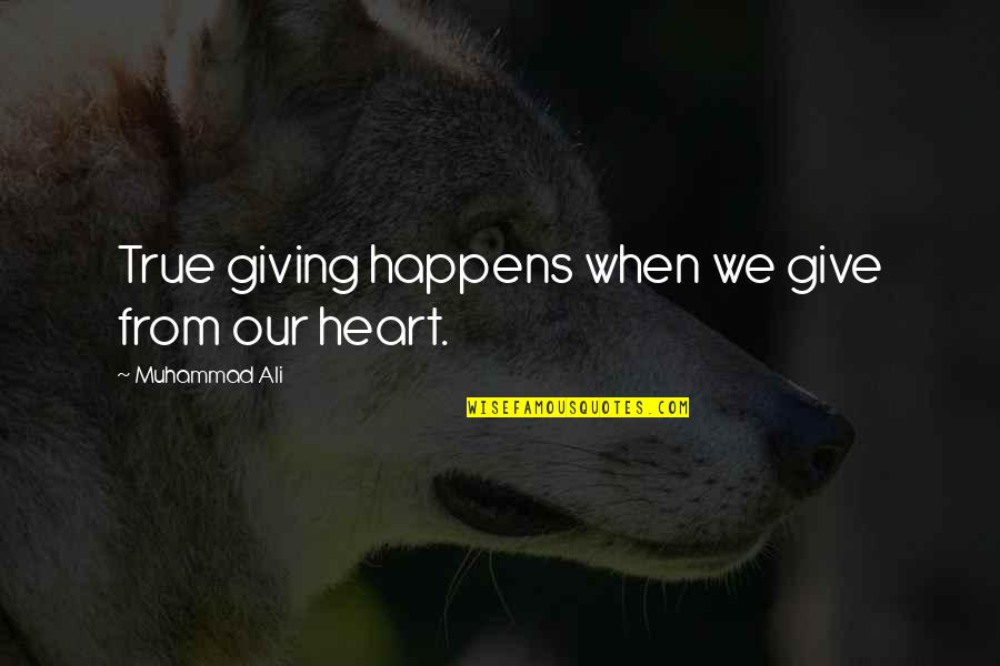 Inspirational True Quotes By Muhammad Ali: True giving happens when we give from our