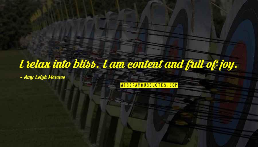 Inspirational Tumblr Quotes By Amy Leigh Mercree: I relax into bliss. I am content and