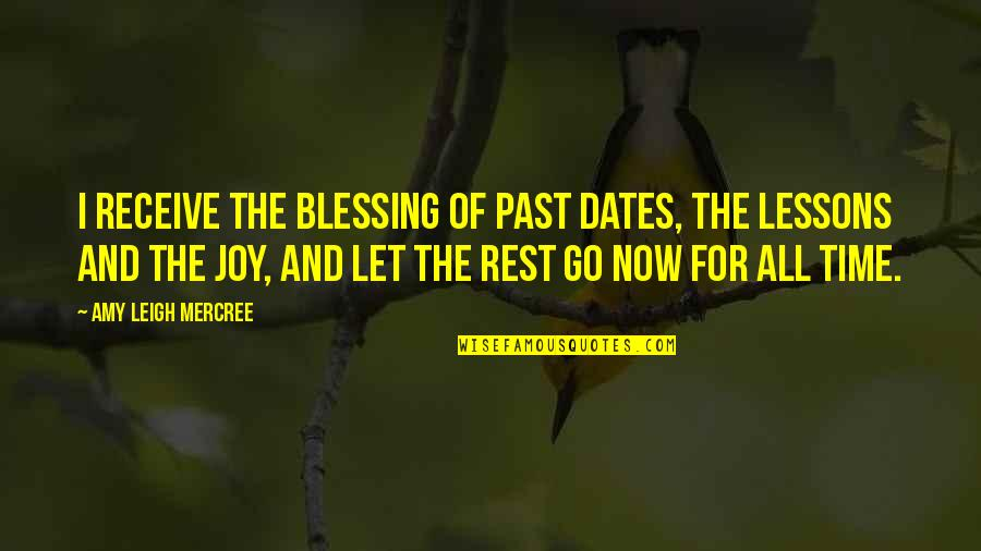 Inspirational Tumblr Quotes By Amy Leigh Mercree: I receive the blessing of past dates, the