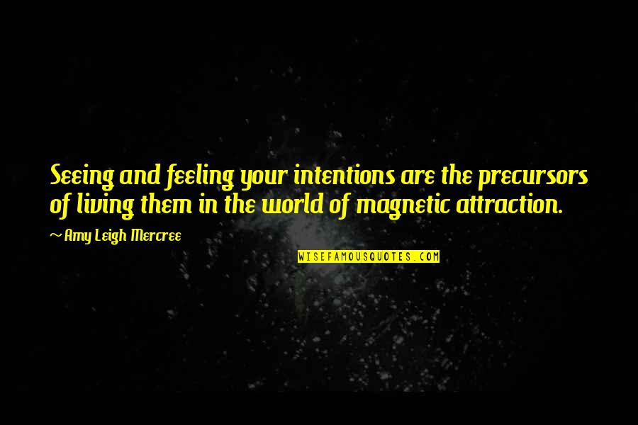 Inspirational Tumblr Quotes By Amy Leigh Mercree: Seeing and feeling your intentions are the precursors