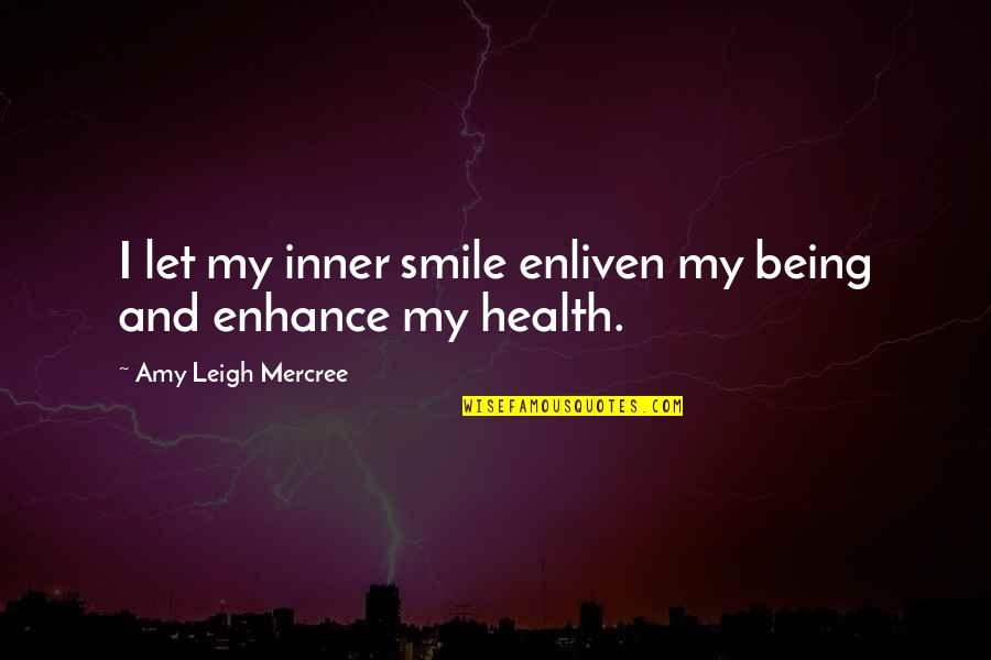Inspirational Tumblr Quotes By Amy Leigh Mercree: I let my inner smile enliven my being