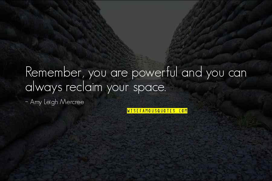 Inspirational Tumblr Quotes By Amy Leigh Mercree: Remember, you are powerful and you can always