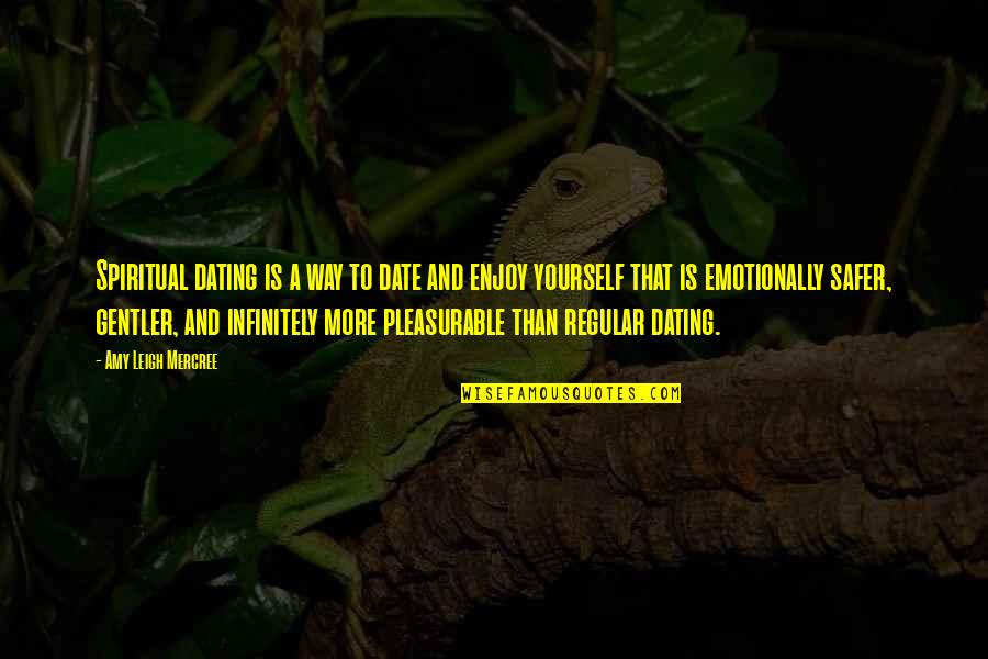 Inspirational Tumblr Quotes By Amy Leigh Mercree: Spiritual dating is a way to date and