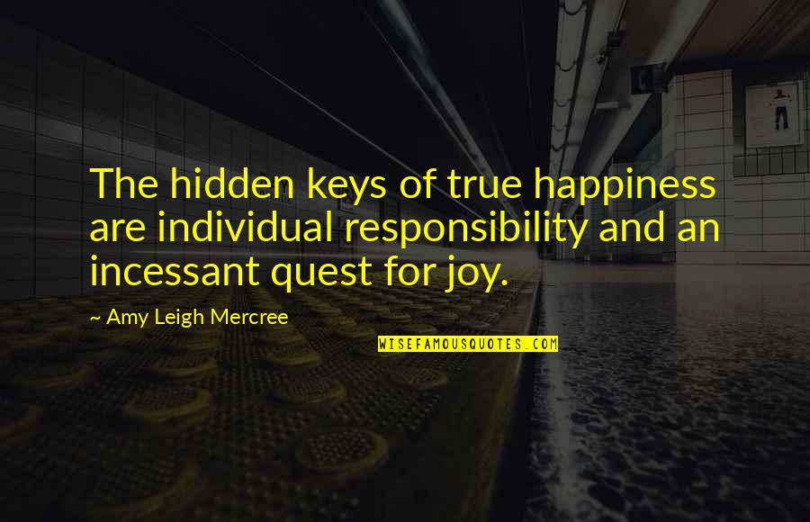 Inspirational Tumblr Quotes By Amy Leigh Mercree: The hidden keys of true happiness are individual