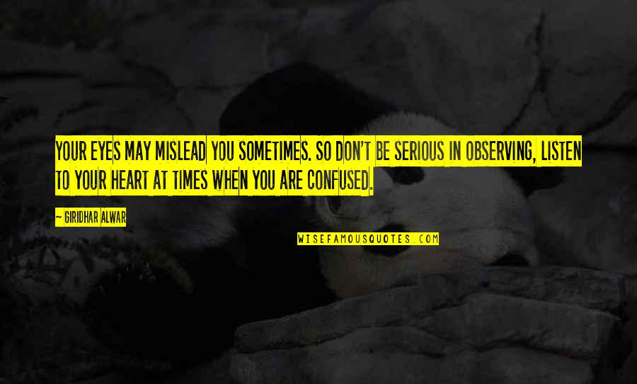 Inspirational We Heart It Quotes By Giridhar Alwar: Your eyes may mislead you sometimes. So don't