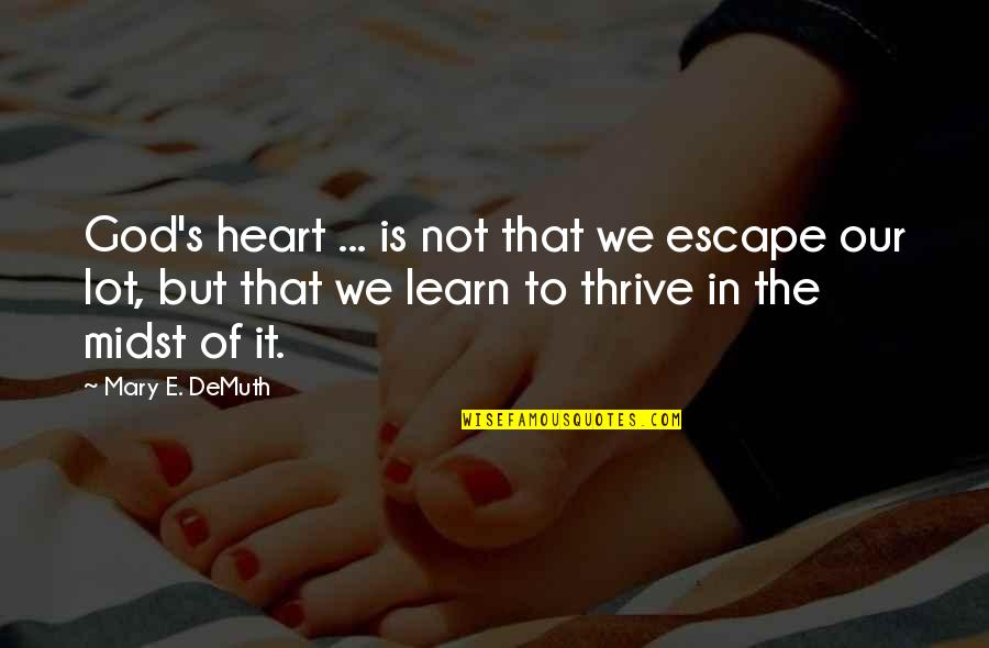 Inspirational We Heart It Quotes By Mary E. DeMuth: God's heart ... is not that we escape