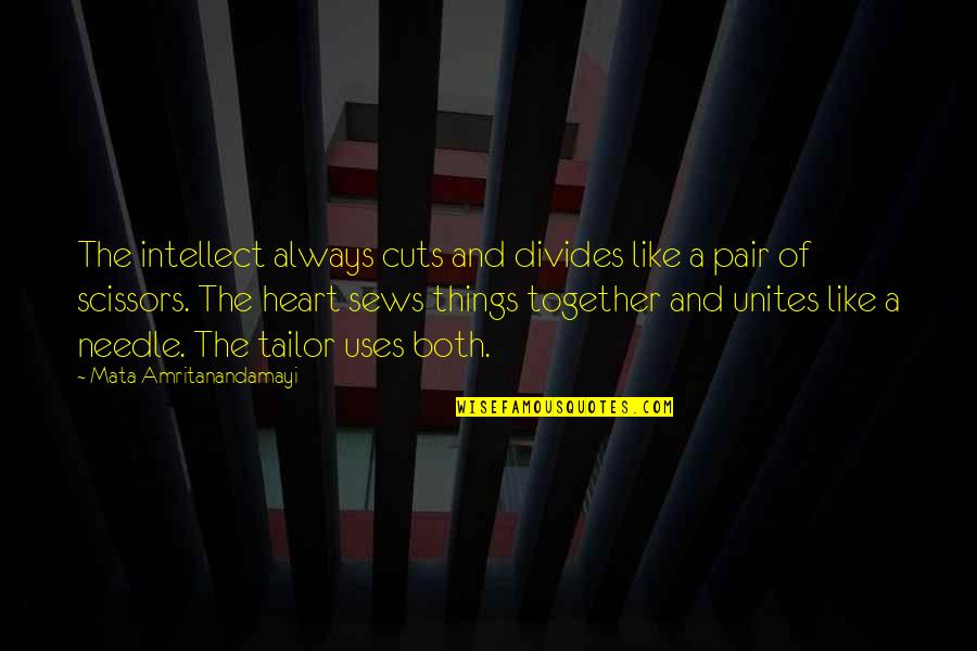 Inspirational We Heart It Quotes By Mata Amritanandamayi: The intellect always cuts and divides like a