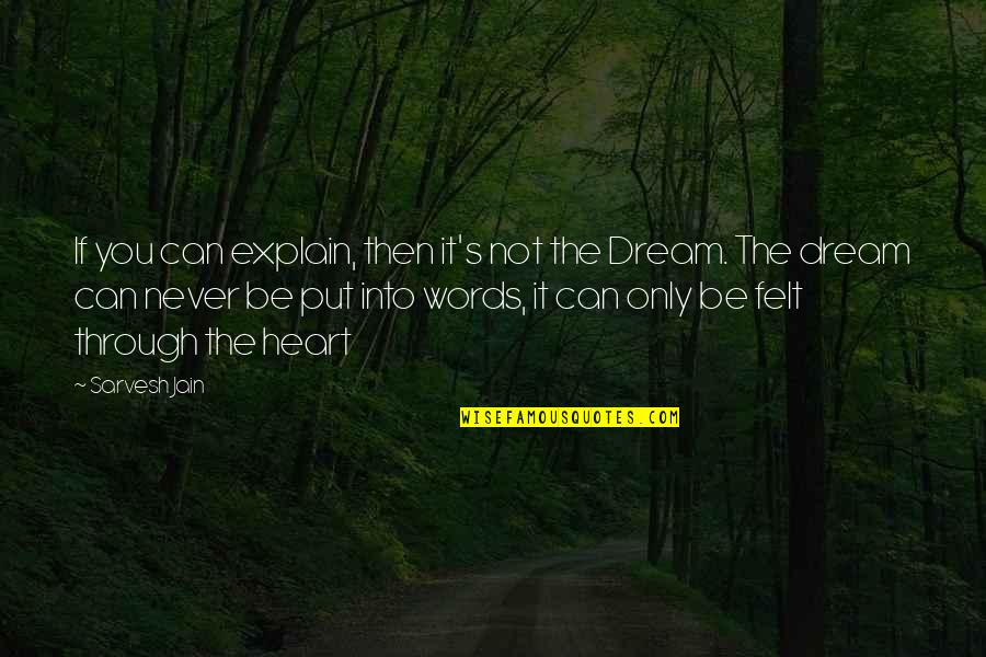 Inspirational We Heart It Quotes By Sarvesh Jain: If you can explain, then it's not the