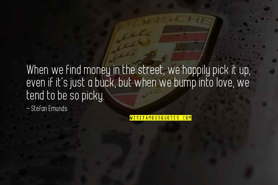 Inspirational We Heart It Quotes By Stefan Emunds: When we find money in the street, we