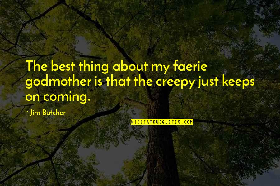 Inspire Aced Quotes By Jim Butcher: The best thing about my faerie godmother is