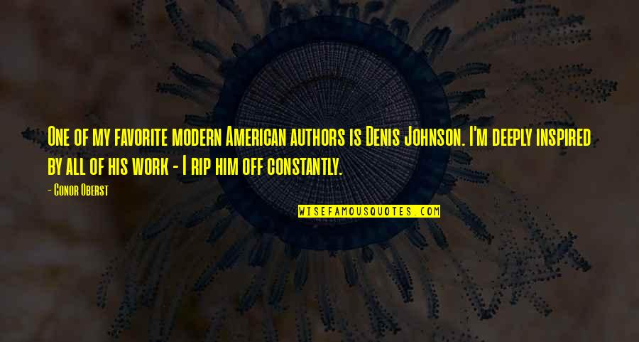 Inspired To Work Quotes By Conor Oberst: One of my favorite modern American authors is