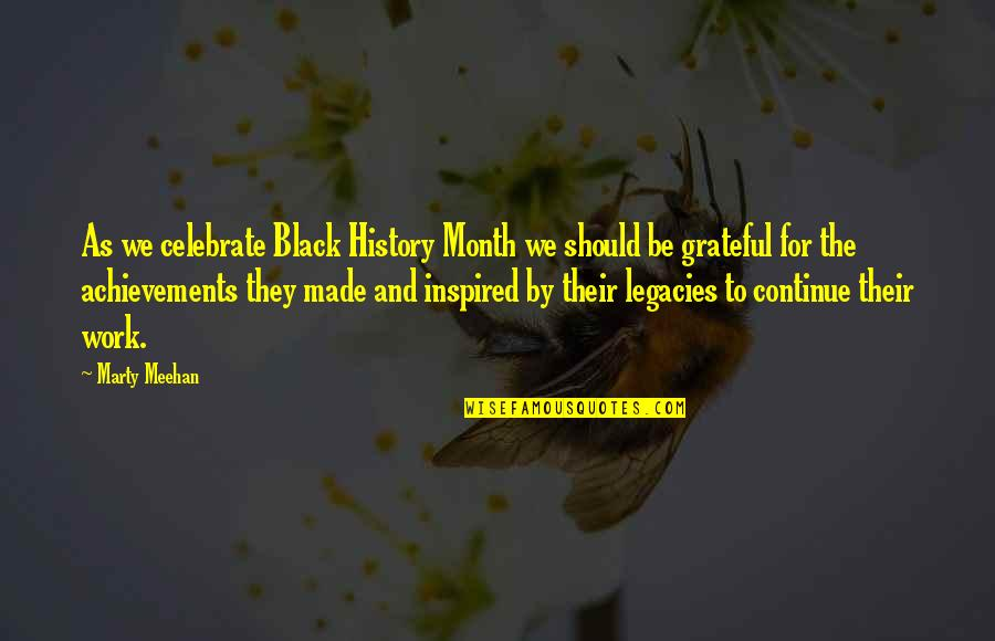Inspired To Work Quotes By Marty Meehan: As we celebrate Black History Month we should