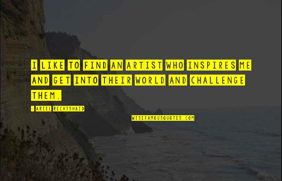 Inspires Me Quotes By Ariel Rechtshaid: I like to find an artist who inspires