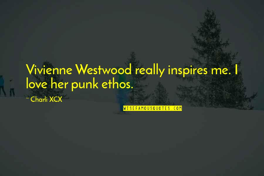 Inspires Me Quotes By Charli XCX: Vivienne Westwood really inspires me. I love her