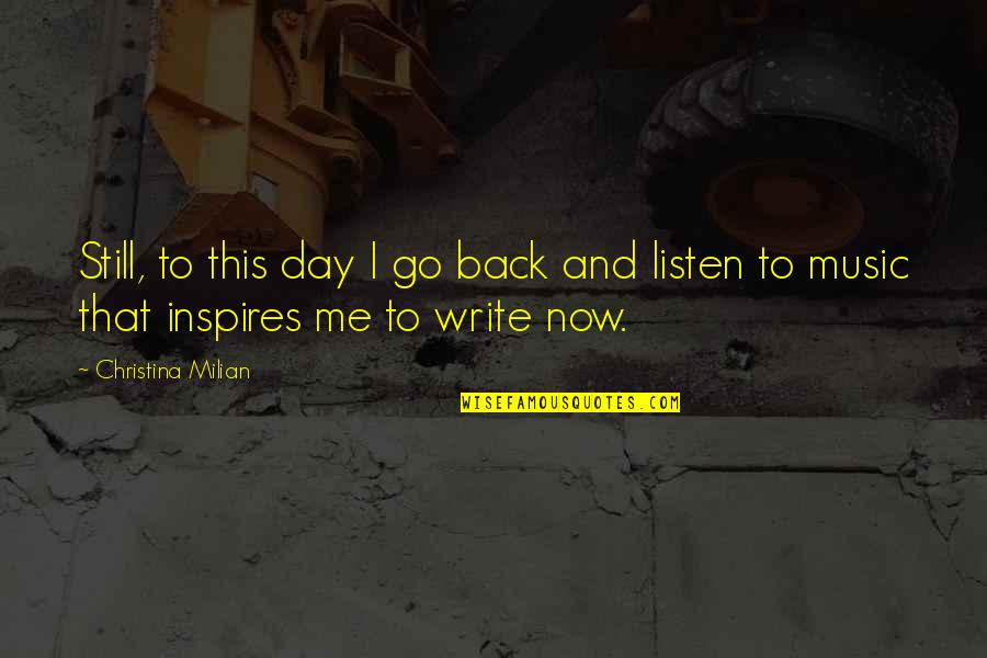 Inspires Me Quotes By Christina Milian: Still, to this day I go back and
