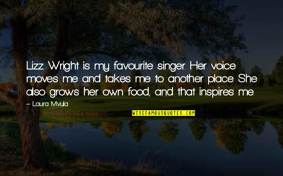 Inspires Me Quotes By Laura Mvula: Lizz Wright is my favourite singer. Her voice