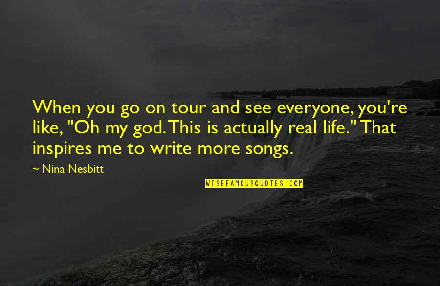 Inspires Me Quotes By Nina Nesbitt: When you go on tour and see everyone,