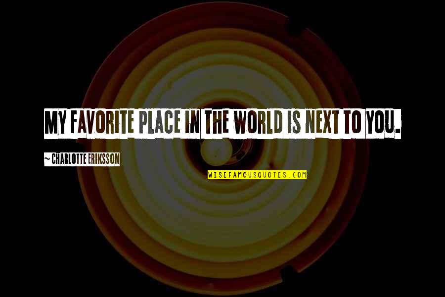 Inspiring A Child Quotes By Charlotte Eriksson: My favorite place in the world is next