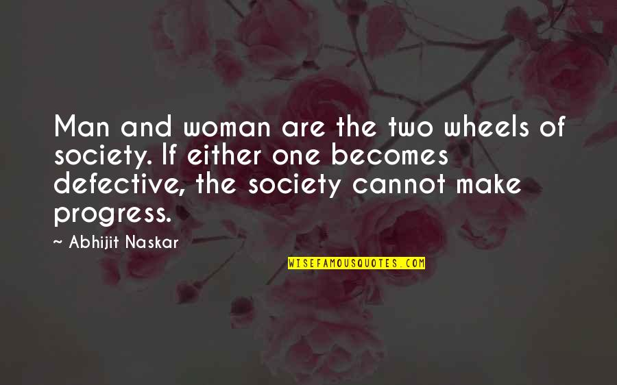 Inspiring Man Quotes By Abhijit Naskar: Man and woman are the two wheels of