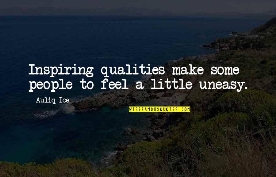 Inspiring Man Quotes By Auliq Ice: Inspiring qualities make some people to feel a