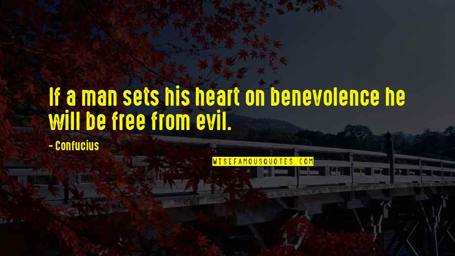 Inspiring Man Quotes By Confucius: If a man sets his heart on benevolence