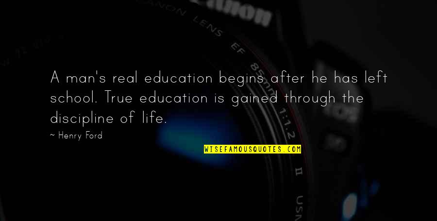 Inspiring Man Quotes By Henry Ford: A man's real education begins after he has