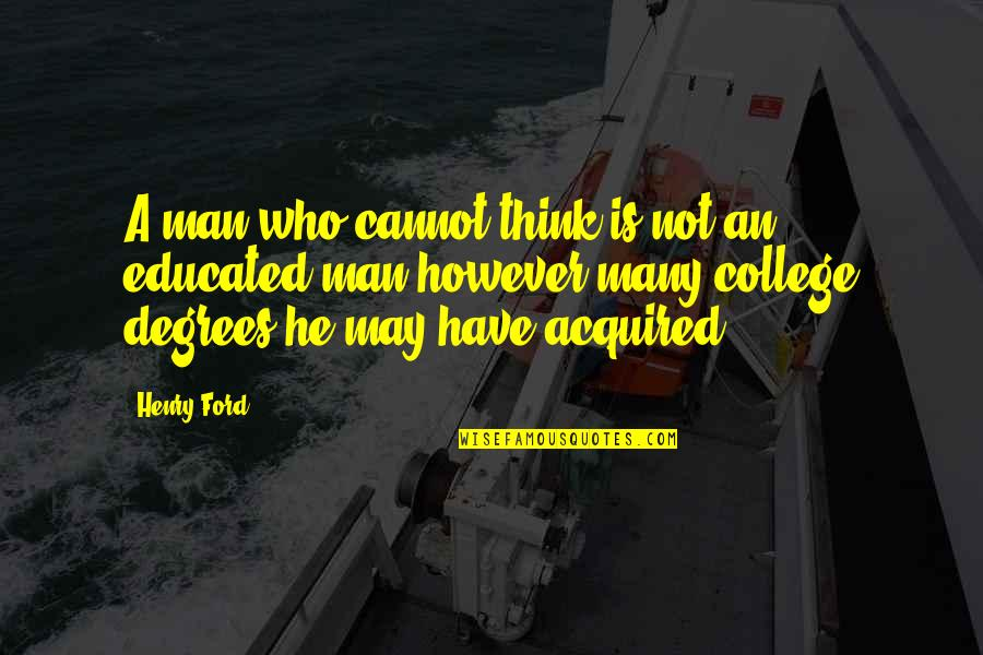 Inspiring Man Quotes By Henry Ford: A man who cannot think is not an
