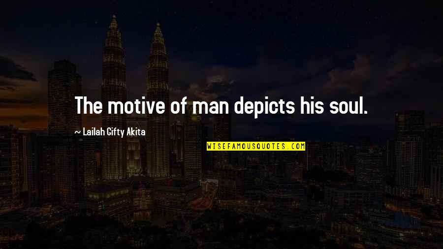 Inspiring Man Quotes By Lailah Gifty Akita: The motive of man depicts his soul.