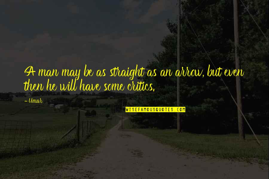 Inspiring Man Quotes By Umar: A man may be as straight as an