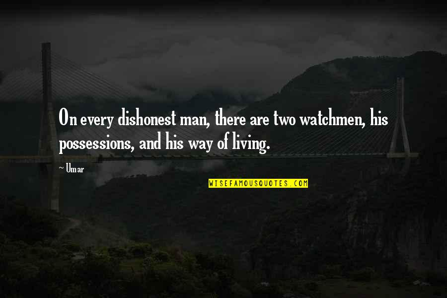 Inspiring Man Quotes By Umar: On every dishonest man, there are two watchmen,