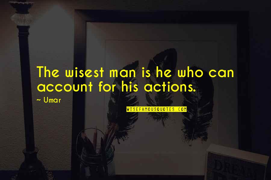 Inspiring Man Quotes By Umar: The wisest man is he who can account