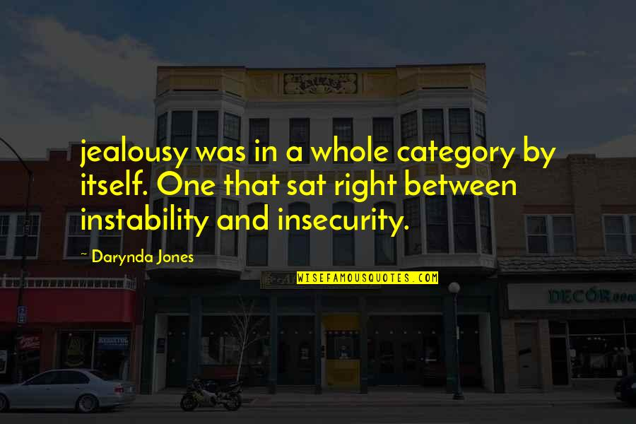 Instability Quotes By Darynda Jones: jealousy was in a whole category by itself.