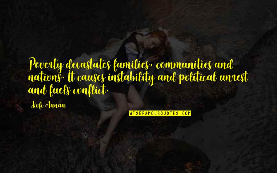 Instability Quotes By Kofi Annan: Poverty devastates families, communities and nations. It causes