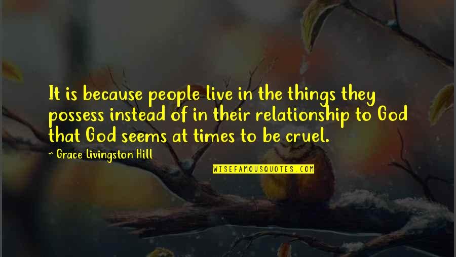 Instead Of Quotes By Grace Livingston Hill: It is because people live in the things