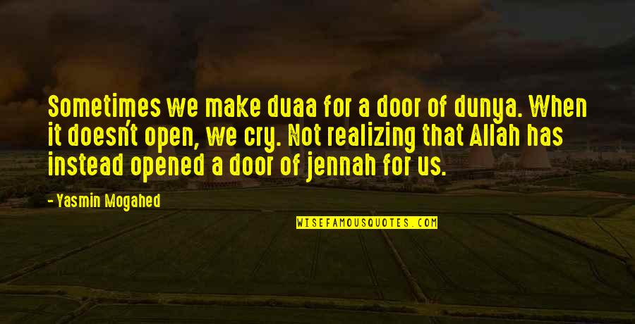 Instead Of Quotes By Yasmin Mogahed: Sometimes we make duaa for a door of