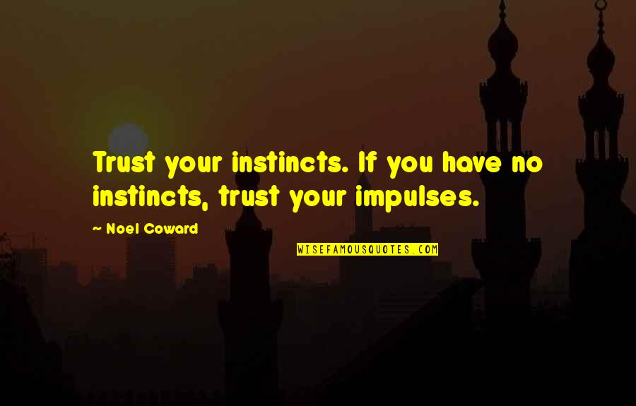 Instinct Trust Quotes Top 57 Famous Quotes About Instinct Trust