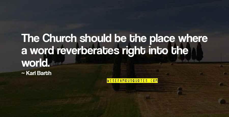 Instructions Not Included Sammy Quotes By Karl Barth: The Church should be the place where a