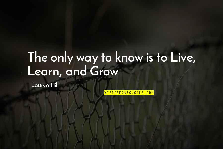 Instructions Not Included Sammy Quotes By Lauryn Hill: The only way to know is to Live,