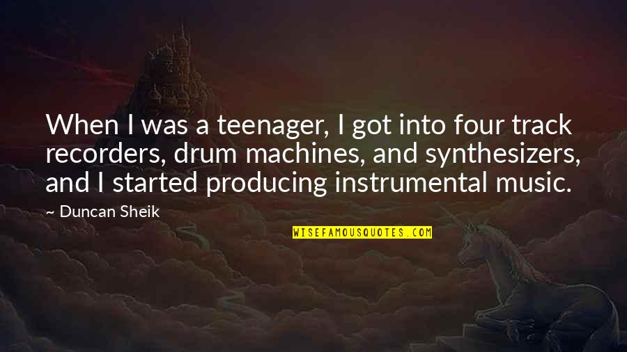 Instrumental Quotes By Duncan Sheik: When I was a teenager, I got into