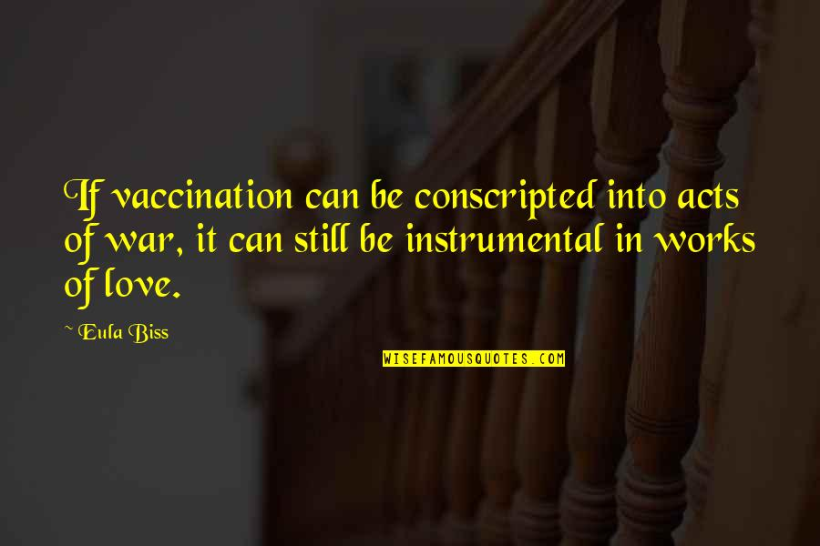 Instrumental Quotes By Eula Biss: If vaccination can be conscripted into acts of