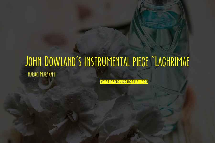 "Instrumental Quotes By Haruki Murakami: John Dowland's instrumental piece ""Lachrimae"