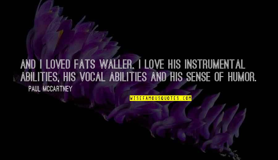 Instrumental Quotes By Paul McCartney: And I loved Fats Waller. I love his