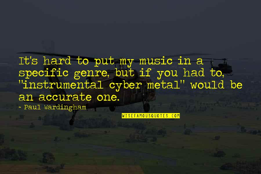 Instrumental Quotes By Paul Wardingham: It's hard to put my music in a