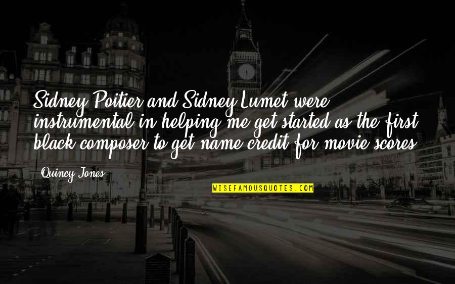 Instrumental Quotes By Quincy Jones: Sidney Poitier and Sidney Lumet were instrumental in