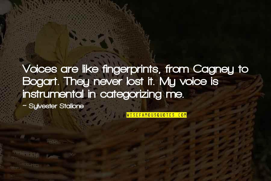 Instrumental Quotes By Sylvester Stallone: Voices are like fingerprints, from Cagney to Bogart.